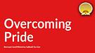 Overcoming Pride 10 Min Service Preview