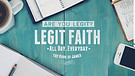 A Legit Faith Learns To Live In The Moment