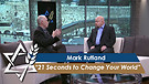 Dr. Mark Rutland: 21 Seconds to Change Your World (Part 1)
