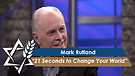 Dr. Mark Rutland: 21 Seconds to Change Your World (Part 2) (July 19, 2016)